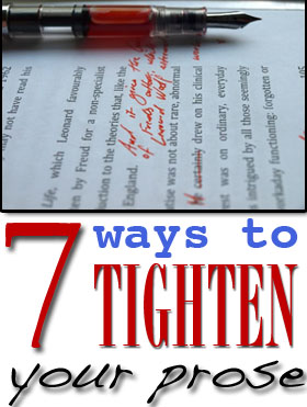7 ways to tighten prose