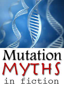 mutation myths in fiction
