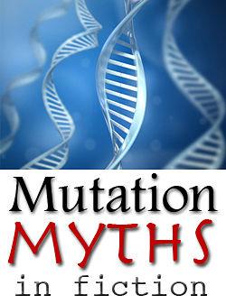 mutation myths in fiction