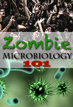 Zombie microbiology 101
