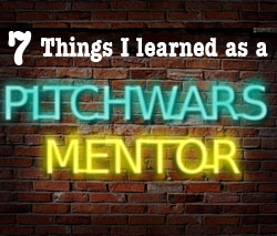 7 things I learned as a Pitch Wars mentor