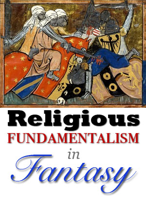 religious fundamentalism in fantasy