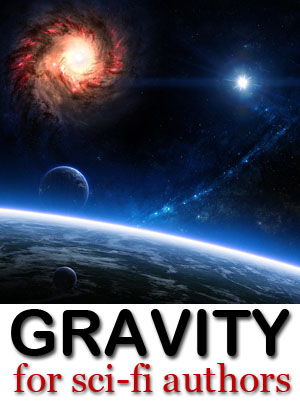 Gravity for sci-fi authors