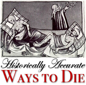 Historically accurate ways to die