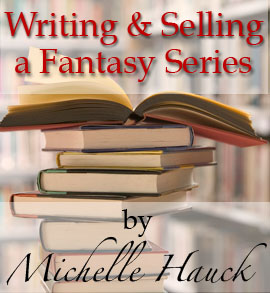 Writing and Selling A Fantasy Series, with Michelle Hauck