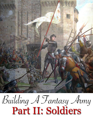 Building A Fantasy Army Part 2: Soldiers