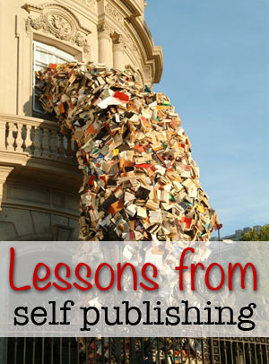 Three Lessons from Self Publishing