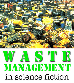 waste management sci-fi