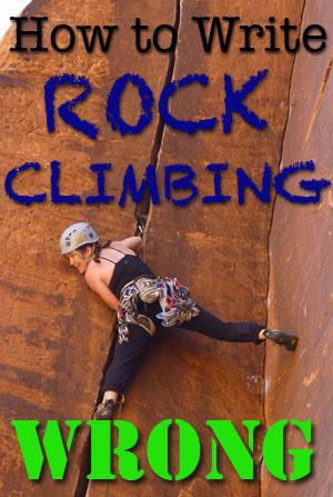 how to write rock climbing wrong