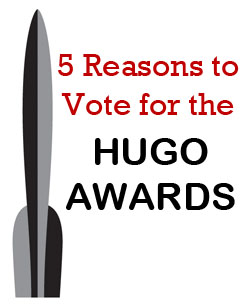 reasons to vote for the hugo awards