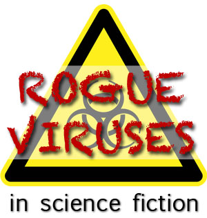 rogue viruses in science fiction