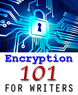 Encryption 101 for Writers