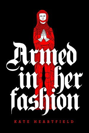 armed in her fashion kate heartfield