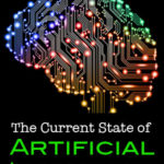 The Current State of Artificial Intelligence