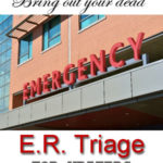Emergency Triage for Writers: Bring Out Your Dead