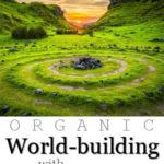 Organic World-building Through Ecology