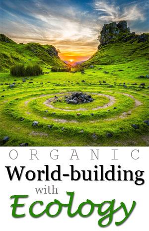 organic world-building ecology