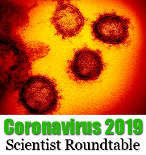 Novel Coronavirus 2019: Scientist Roundtable