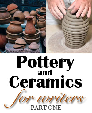 Pottery and Ceramics for SFF Writers, Part 1