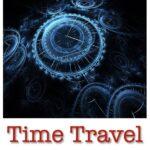 Quantum Mechanics Part 3: Time Travel